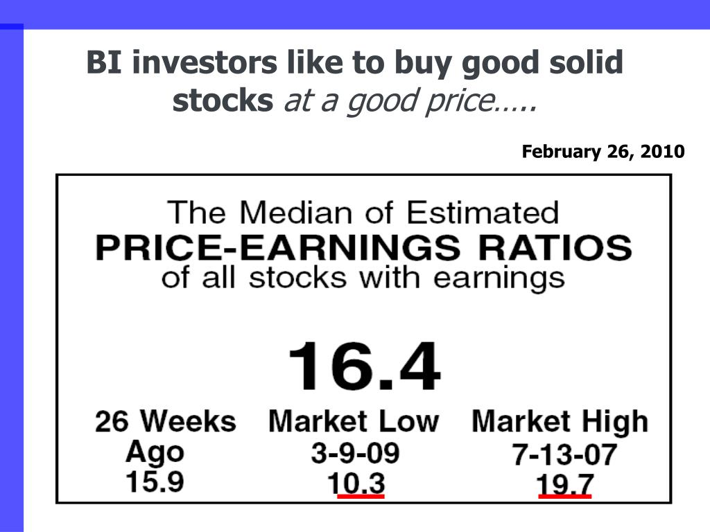 BI investors like to buy good solid stocks