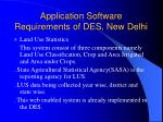 application software requirements of des new delhi