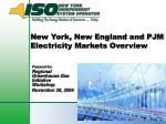 new york new england and pjm electricity markets overview