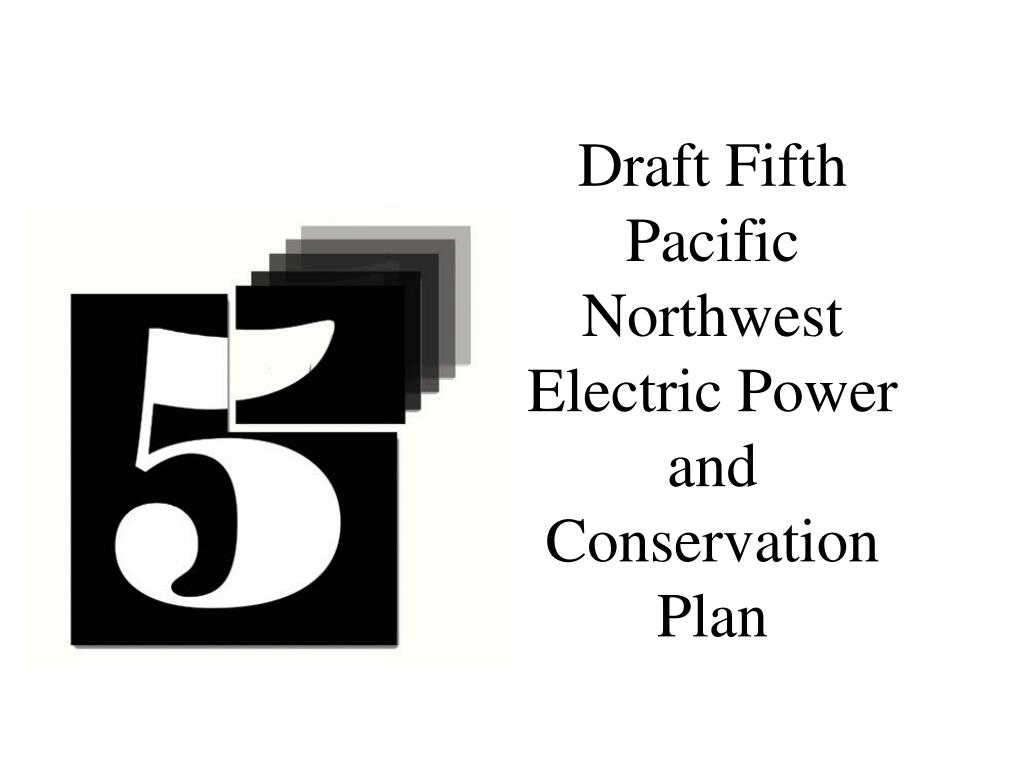 draft fifth pacific northwest electric power and conservation plan l.