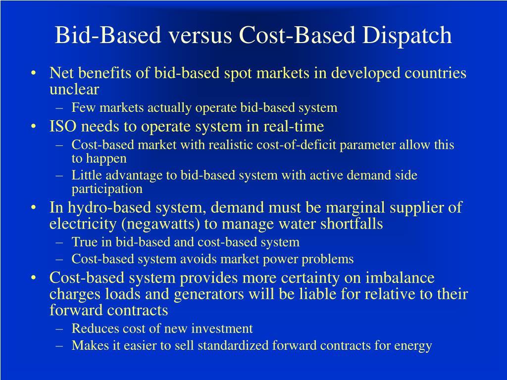 Bid-Based versus Cost-Based Dispatch