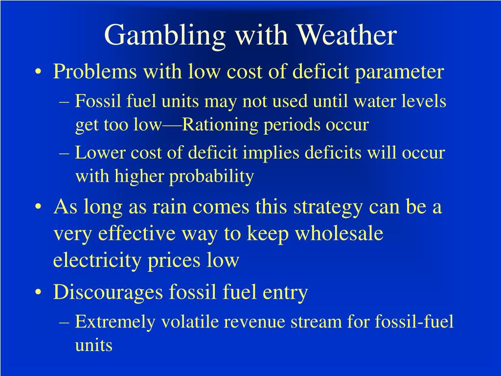 Gambling with Weather