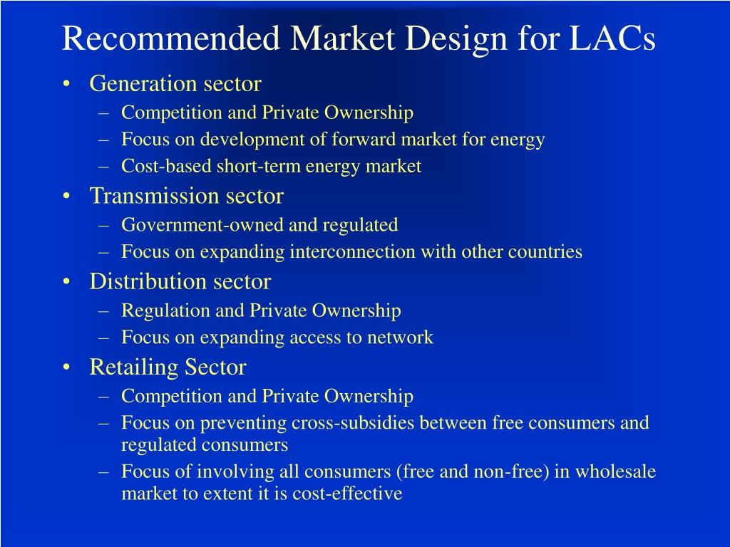 Recommended Market Design for LACs