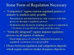 some form of regulation necessary17