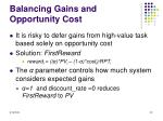 balancing gains and opportunity cost