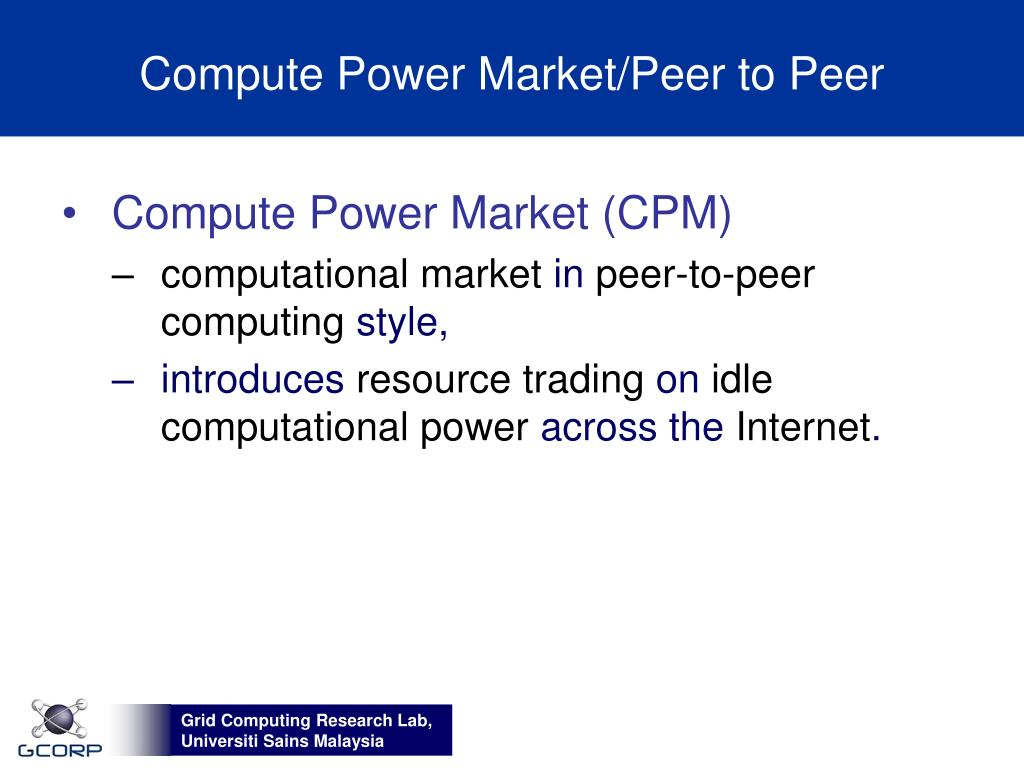 Compute Power Market/Peer to Peer