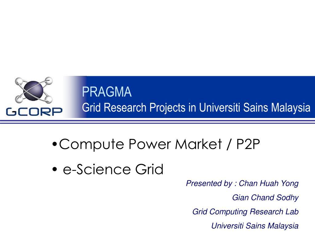 pragma grid research projects in universiti sains malaysia l.