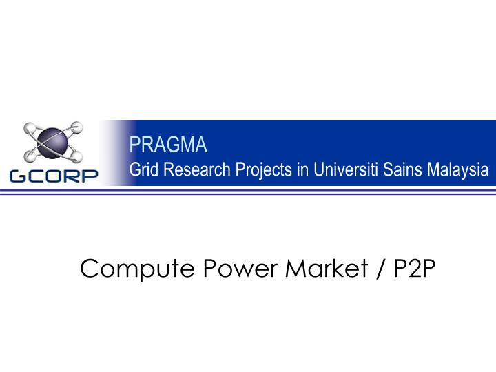 Pragma grid research projects in universiti sains malaysia2