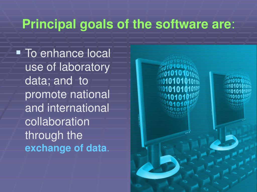 Principal goals of the software are