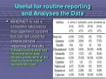 useful for routine reporting and analyses the data