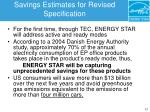 savings estimates for revised specification