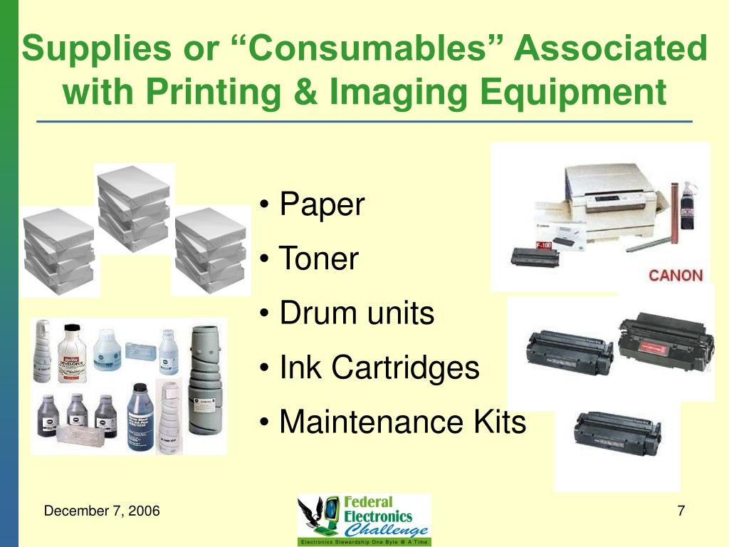 """Supplies or """"Consumables"""" Associated with Printing & Imaging Equipment"""