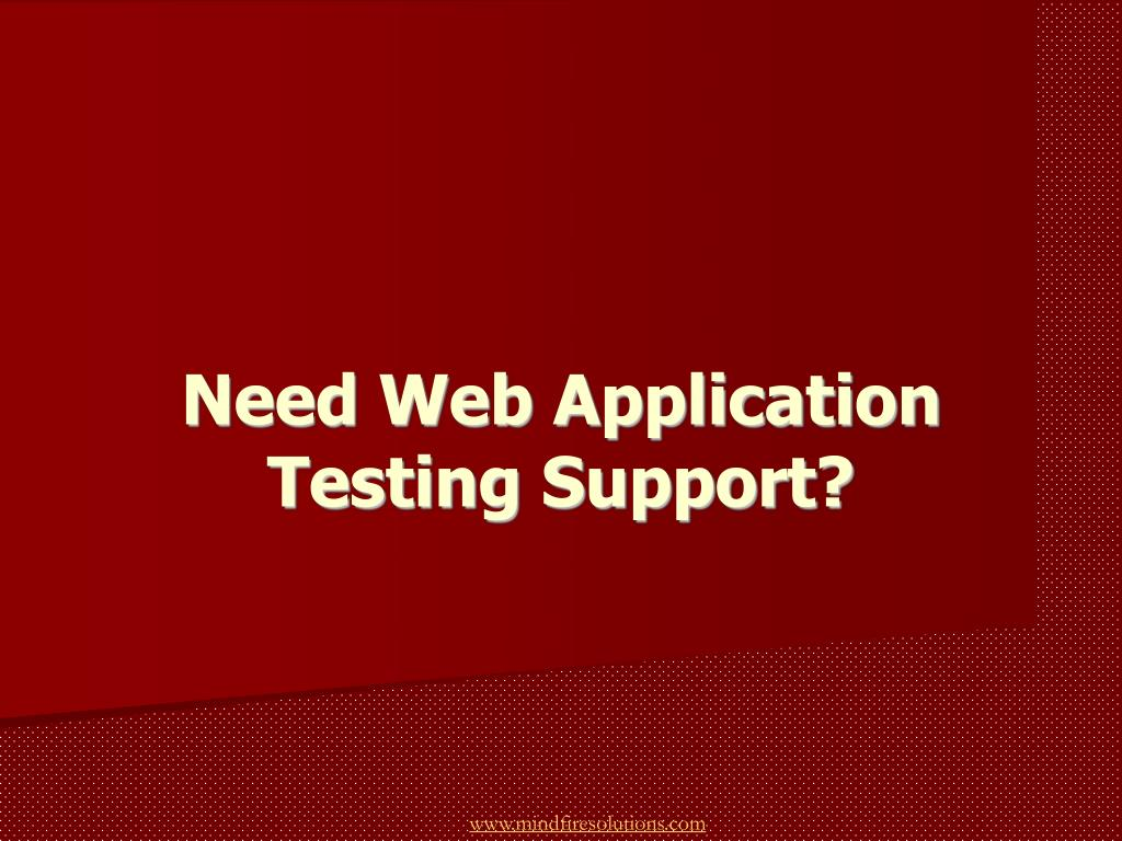 need web application testing support l.
