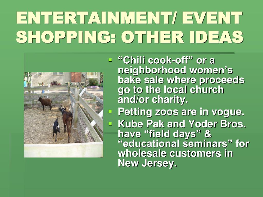 ENTERTAINMENT/ EVENT SHOPPING: OTHER IDEAS