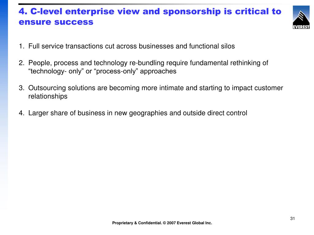 4. C-level enterprise view and sponsorship is critical to ensure success