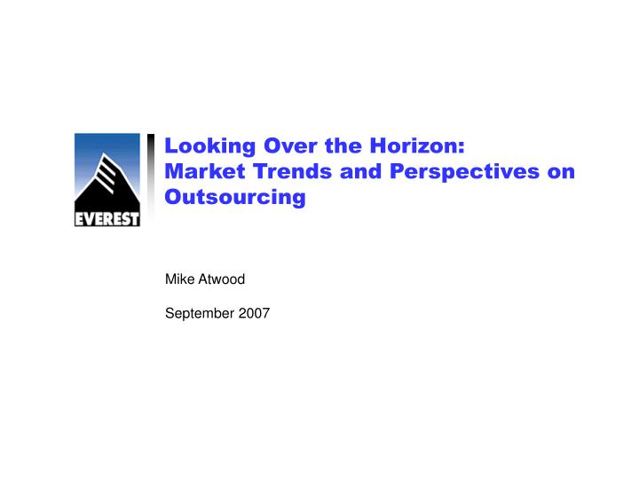 Looking over the horizon market trends and perspectives on outsourcing