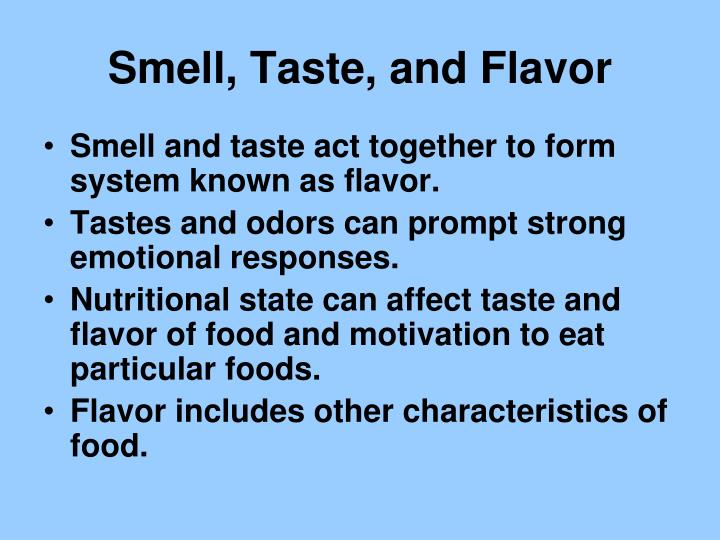Smell, Taste, and Flavor