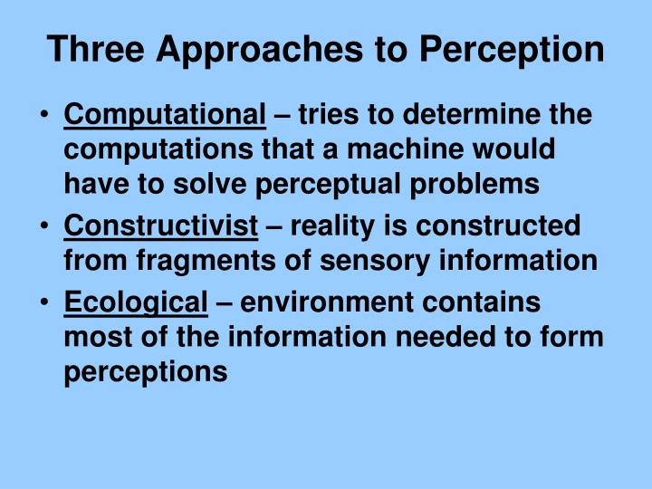 Three Approaches to Perception