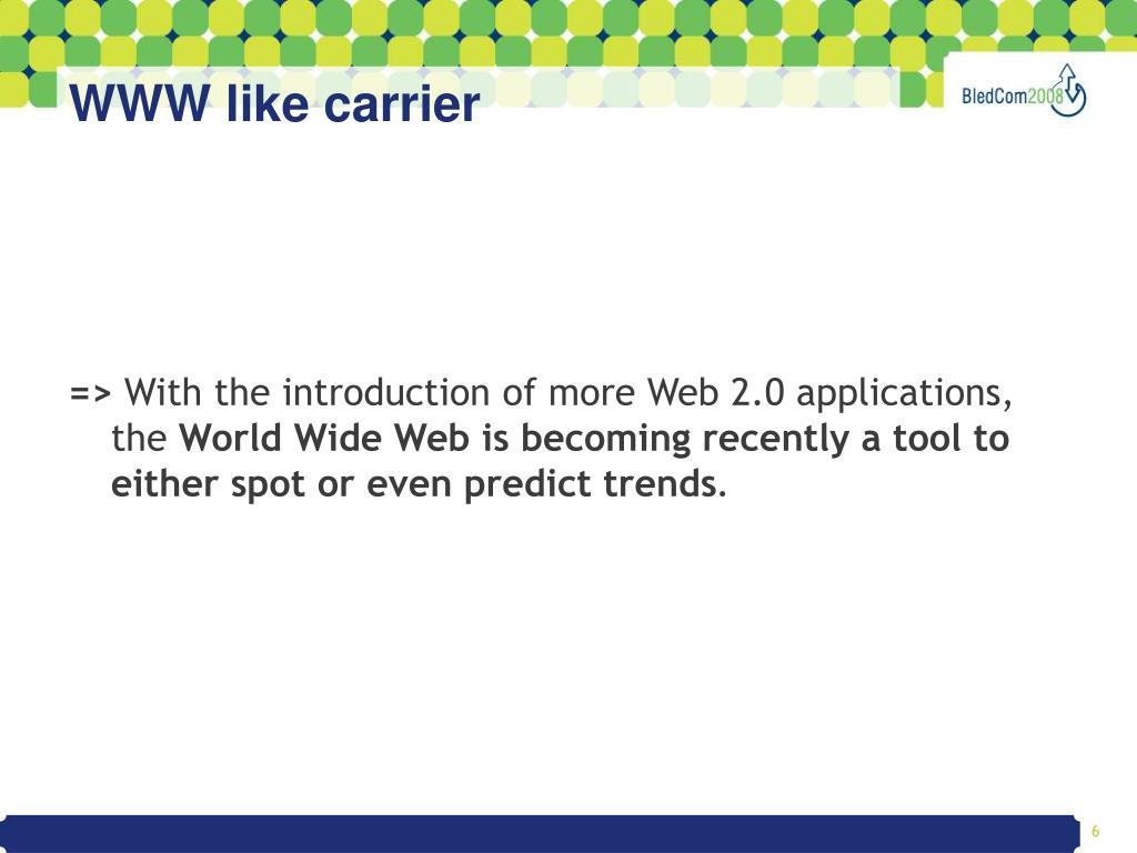 WWW like carrier