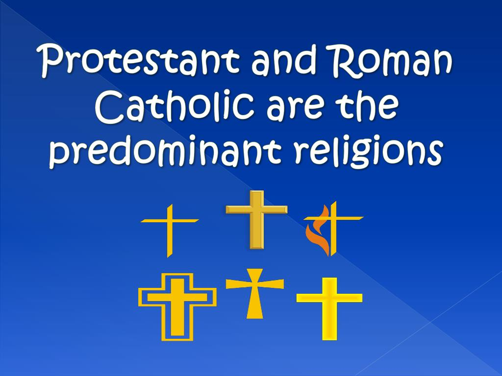 Protestant and Roman