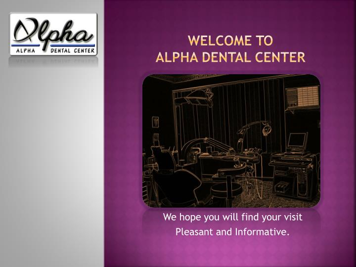 welcome to alpha dental center n.