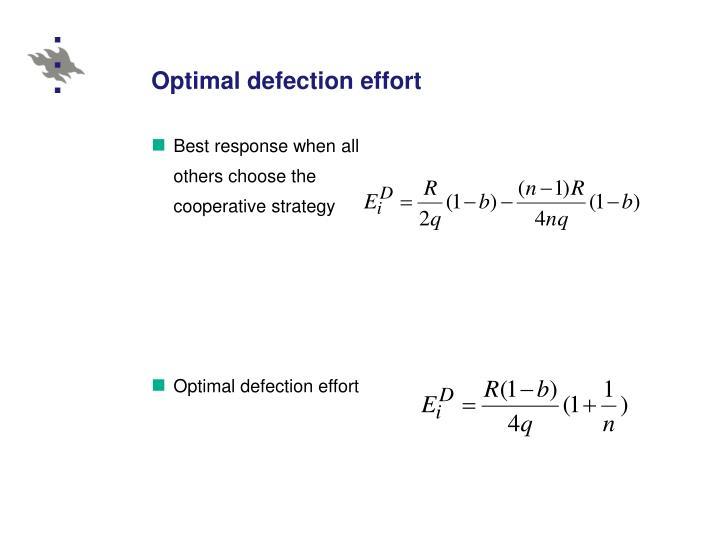 Optimal defection effort