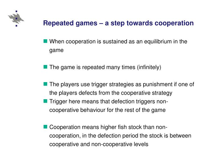 Repeated games – a step towards cooperation