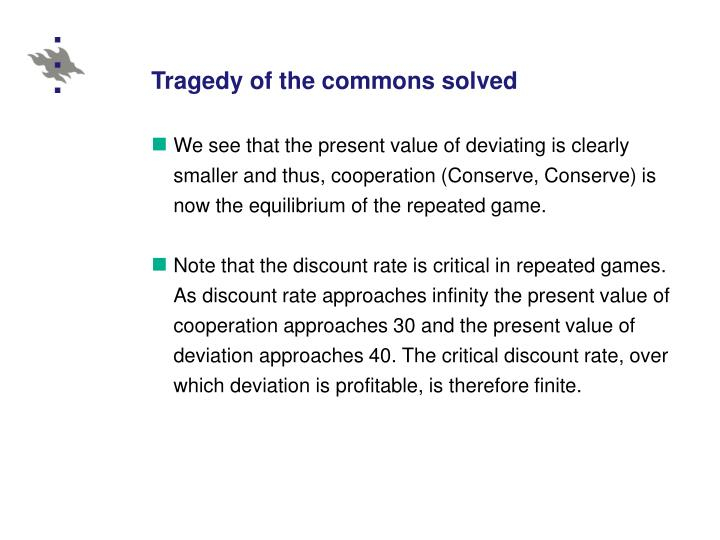 Tragedy of the commons solved