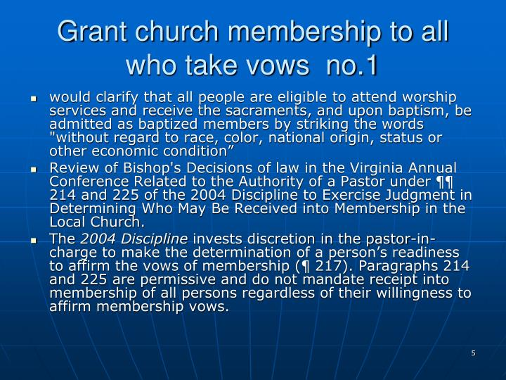 Grant church membership to all who take vows  no.1