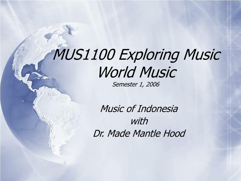 mus1100 exploring music world music semester 1 2006 l.