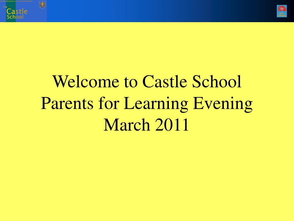 welcome to castle school parents for learning evening march 2011