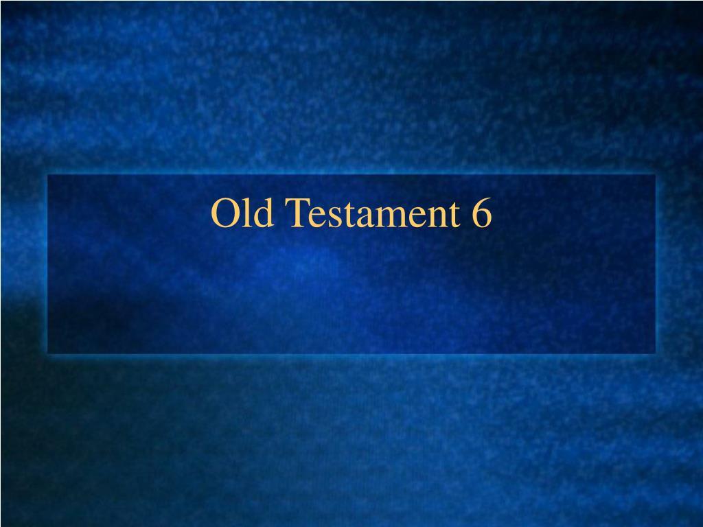 old testament 6 l.