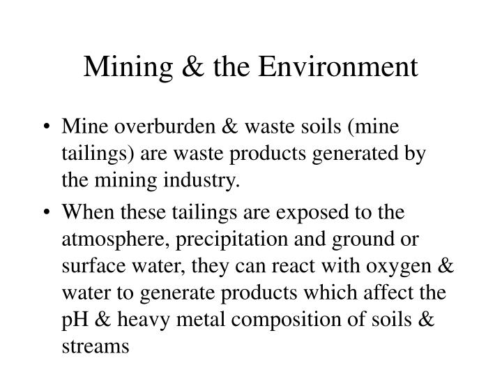 Mining the environment