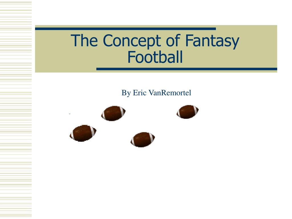 the concept of fantasy football l.