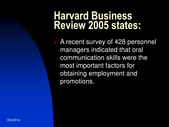 Harvard Business Review 2005 states: