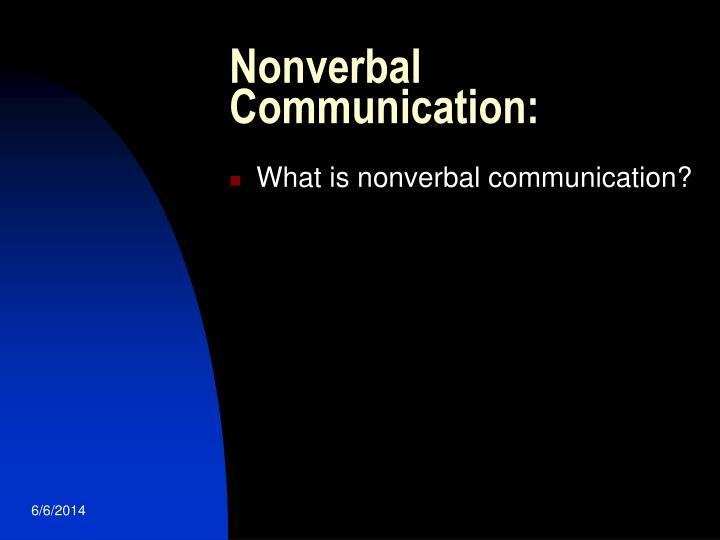 Nonverbal Communication: