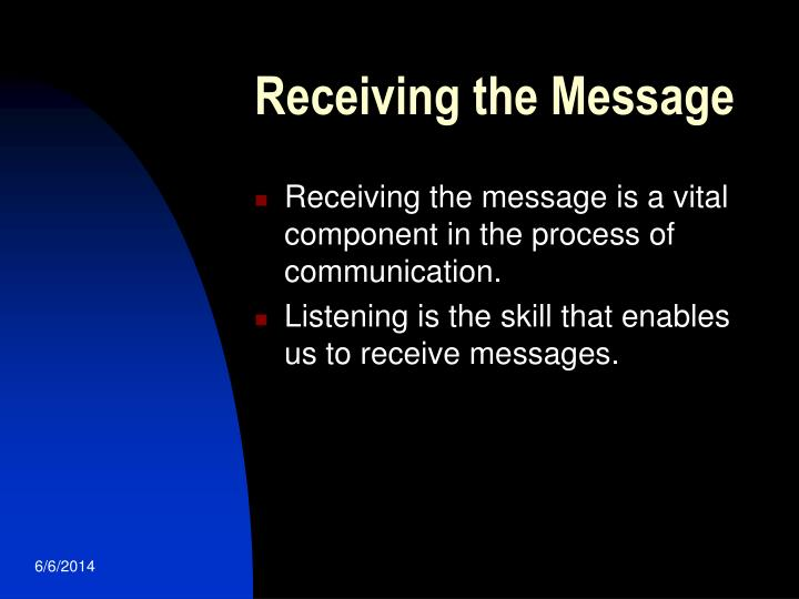 Receiving the Message