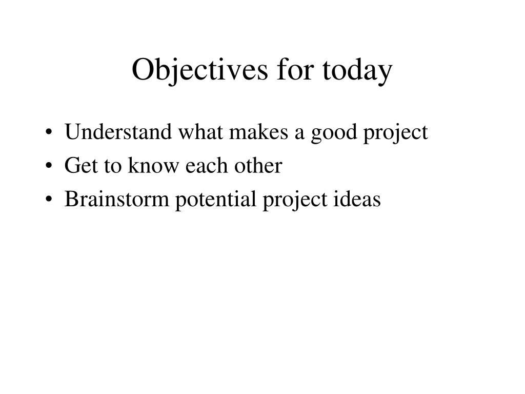 Objectives for today