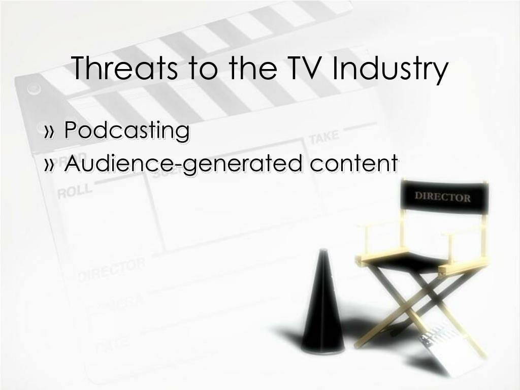 Threats to the TV Industry