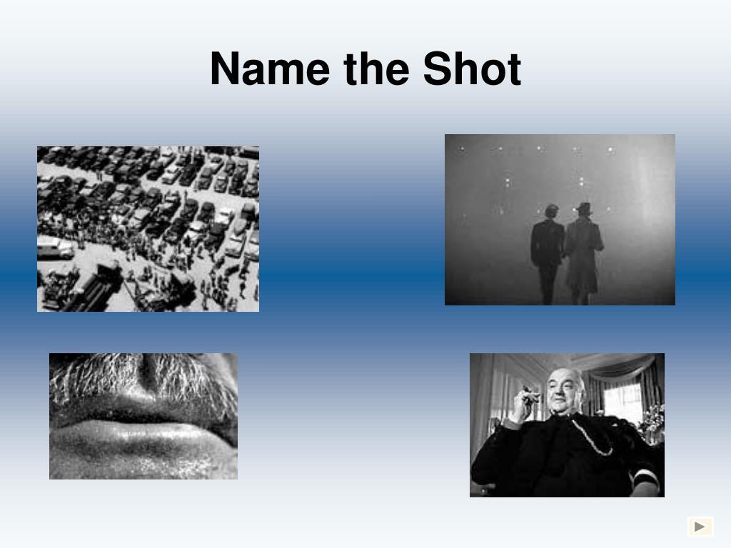 Name the Shot
