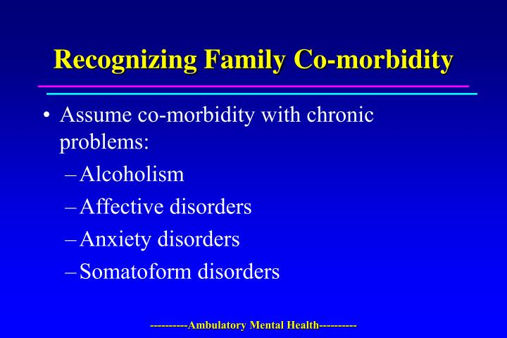 Recognizing Family Co-morbidity