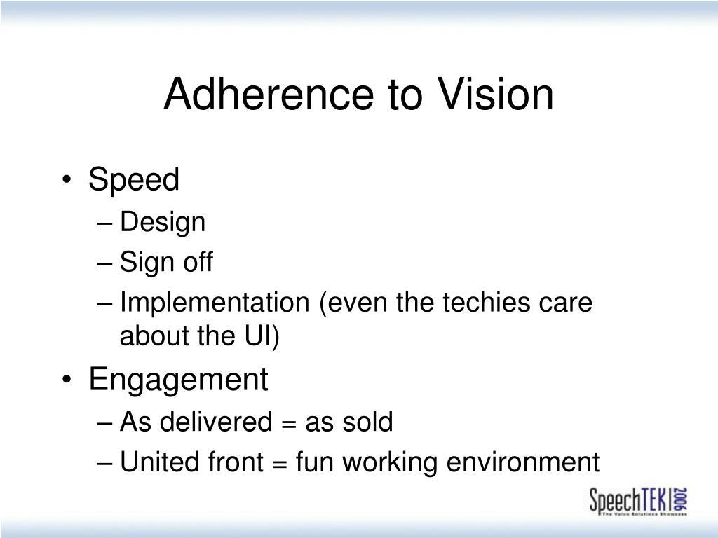 Adherence to Vision