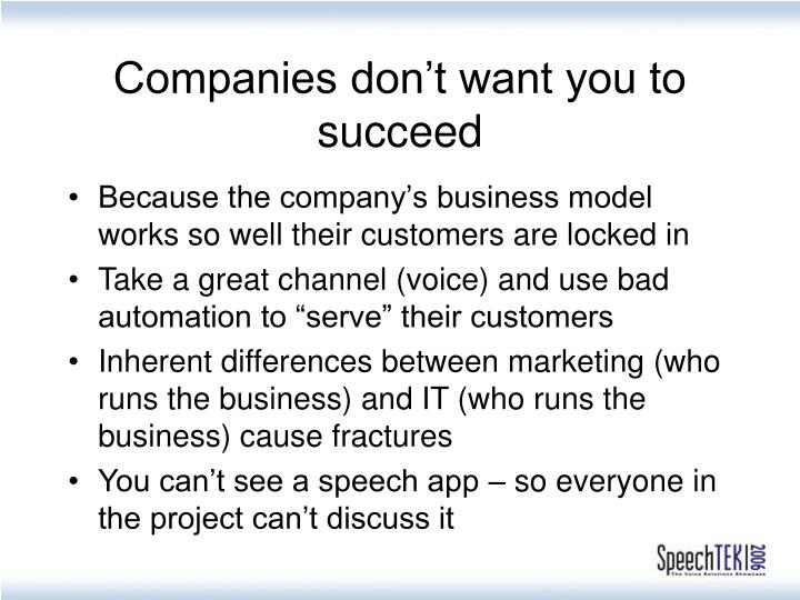 Companies don t want you to succeed
