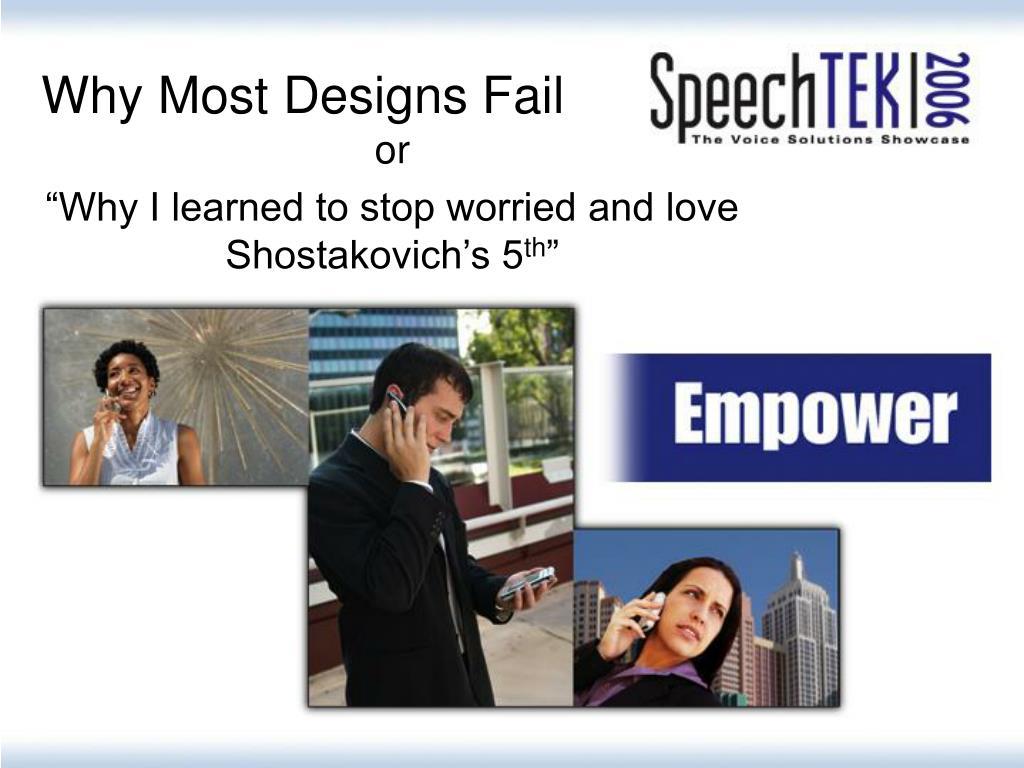 Why Most Designs Fail