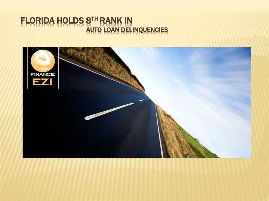 florida holds 8 th rank in auto loan delinquencies l.