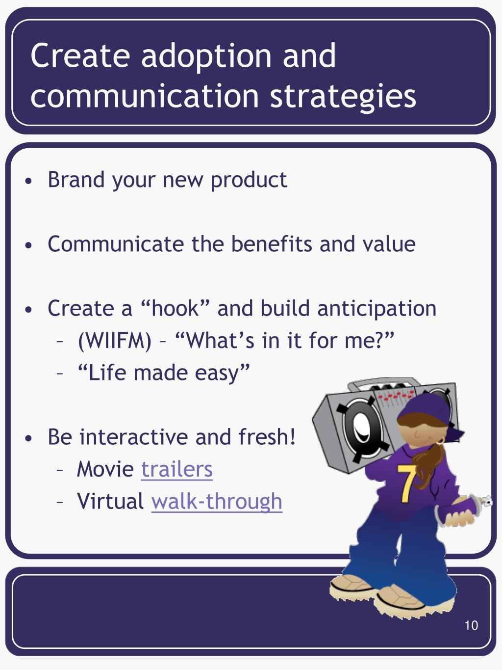Create adoption and communication strategies
