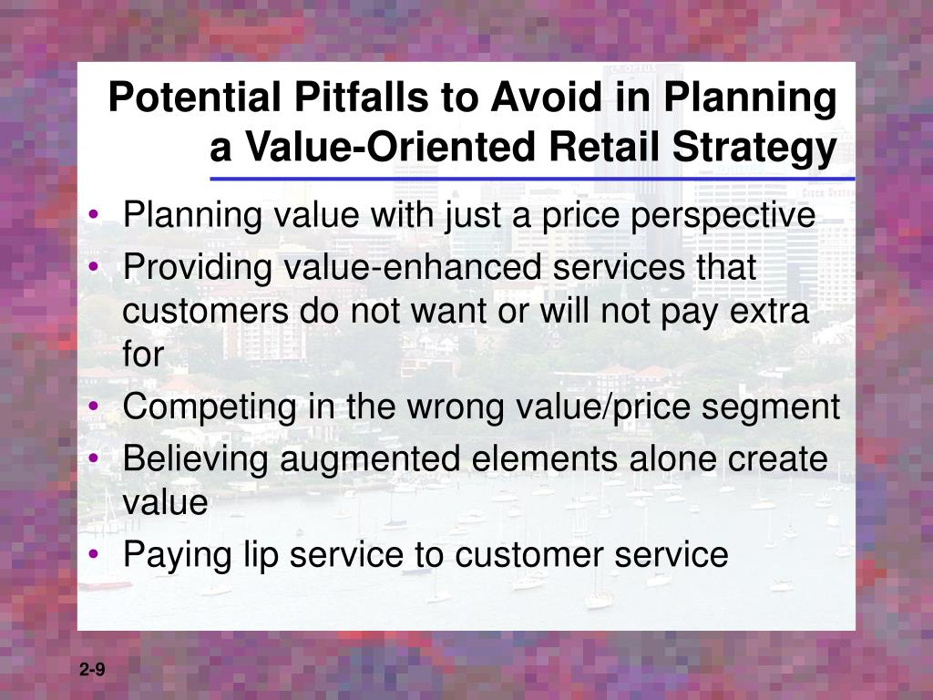 Potential Pitfalls to Avoid in Planning a Value-Oriented Retail Strategy