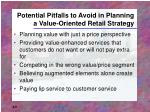 potential pitfalls to avoid in planning a value oriented retail strategy