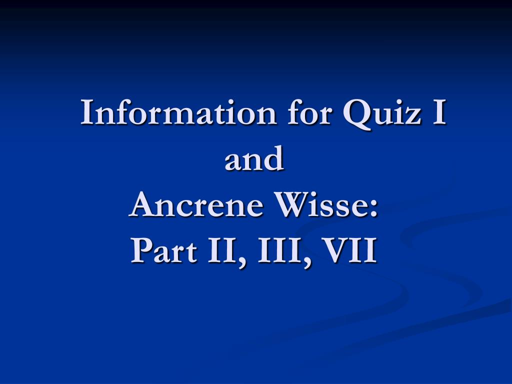 information for quiz i and ancrene wisse part ii iii vii l.