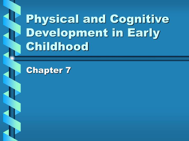 physical and cognitive development Social and emotional development cognitive development is only one type of psychological development that occurs in humans two types of development that are closely related to each other are.